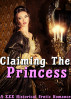 Claiming The Princes: Hardcore historical erotica short story contemporary womens fiction XXX MF, MMF, Rough Menage Book Younger Older Fertile Princess Alpha Male by Gisele Love