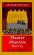 Theater Phantom Mystery by M. M. Plott