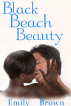 Black Beach Beauty by Emily Brown