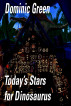 Today's Stars for Dinosaurus by Dominic Green