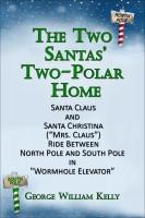 """The Two Santas' Two-Polar Home: Santa Claus and Santa Christina (""""Mrs."""