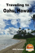 Traveling to Oahu, Hawaii by Mendon Cottage Books