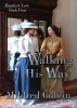 Walking His Way by Mildred Colvin