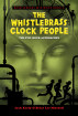 The Whistlebrass Clock People by Briar Lee Mitchell & Jack Keely