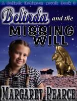 Margaret Pearce - A Belinda Robinson Novel Book 3: Belinda and the Missing Will