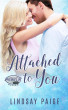 Attached to You by Lindsay Paige