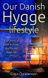 Our Danish Hygge Lifestyle - Your Practical Guide to a Cozy, Healthy and Happy Life by Freja Christensen