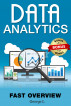 Data Analytics. Fast Overview. by George L.