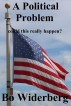 A Political Problem could this really happen by Bo Widerberg
