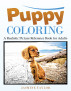 Puppy Coloring: A Realistic Picture Reference Book for Adults by Jasmine Taylor
