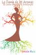 La Dama de los Aromas. Mi camino iniciático a la Aromaterapia. by Pamela Ruiz