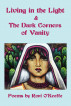 Living in the Light & The Dark Corners of Vanity by Rori O'Keeffe