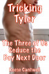 Tricking Tyler: The Three of Us Seduce the Boy Next Door by Reese Cantwell