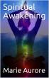 Spiritual Awakening by Marie-Aurore
