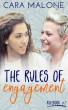 The Rules of Engagement: A Lesbian Romance by Cara Malone