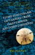 Flying Sand Dollars, Left-handed Crabs, Giant Earwigs, and Other Curiosities by Malcolm Telford