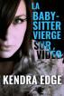 La baby-sitter vierge sur vidéo by Kendra Edge