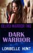 Dark Warrior by Loribelle Hunt