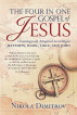 The Four in One Gospel of Jesus: Chronologically Integrated According to Matthew, Mark, Luke, and John by Nikola Dimitrov