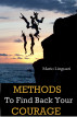 Methods to find back your courage by Mario Linguari