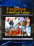 OUR FORGOTTEN CULTURAL VALUES (Nigeria In Perspective). by Ikebuiro Sunny