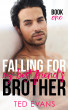 Falling For My Best Friend's Brother: Book 1 by Ted Evans