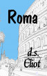 Roma by ds Eliot