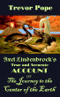 Axel Lindenbrock's True and Accurate Account of the Journey to the Center of the Earth by Trevor Pope