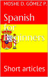Spanish for Beginners: Short Articles by Moshe Dayan Gómez Pico