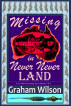 Missing in Never Never Land by Graham Wilson