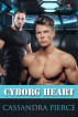 Cyborg Heart by Cassandra Pierce