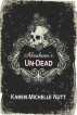 Abraham's UN-DEAD by Karen Michelle Nutt