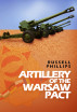 Artillery of the Warsaw Pact by Russell Phillips