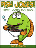 Fish Jokes: Funny Jokes for Kids by Uncle Amon