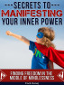The Secrets to Manifesting Your Inner Power: Finding Freedom in the Middle of Mindlessness by Enck Kanaj