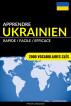 Apprendre l'ukrainien - Rapide / Facile / Efficace: 2000 vocabulaires clés by Pinhok Languages