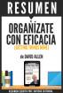 Organízate Con Eficacia (Getting Things Done): Resumen del libro de David Allen by Sapiens Editorial