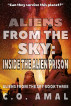 Aliens from the Sky - Inside the Alien Prison by C.O. Amal