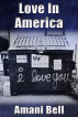 Love in America and other short stories by Amani Bell
