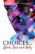 Choices Spirit, Soul and Body by Dr Jacobus S Strydom