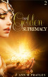 The Golden Supremacy by Ann M Pratley