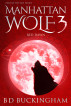 Manhattan Wolf 3. Red Dawn by Barry Buckingham