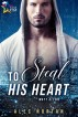 To Steal His Heart by Alec Nortan