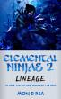 Elemental Ninjas 2: Lineage by Mon D Rea