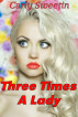 Three Times a Lady by Carly Sweetin
