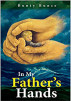 In My Father's Hands by Bunty Bunce