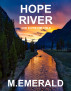 Hope River by M Emerald