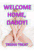 Welcome Home, Daddy! by Trisha Treat