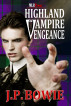 Highland Vampire Vengeance by J.P. Bowie