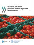 Guide OCDE-FAO pour des filières agricoles responsables by FAO